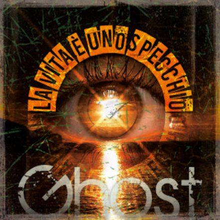 cover ghost la vita è uno specchio
